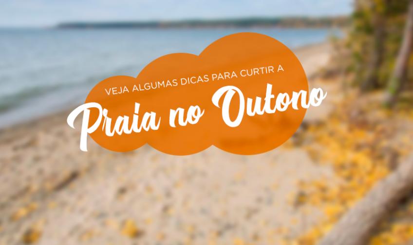 Veja algumas dicas para curtir a praia no outono