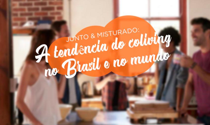 Junto & misturado: a tendência do coliving no Brasil e no mundo