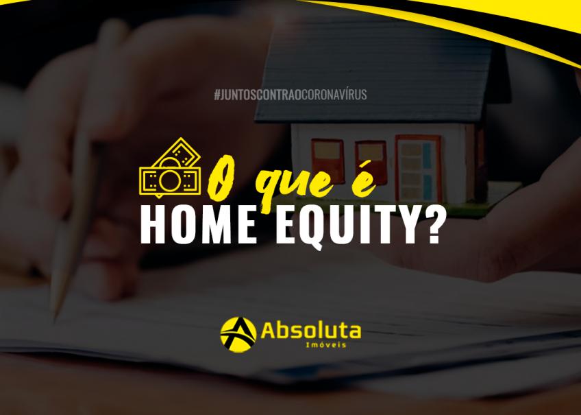 O que é Home Equity?