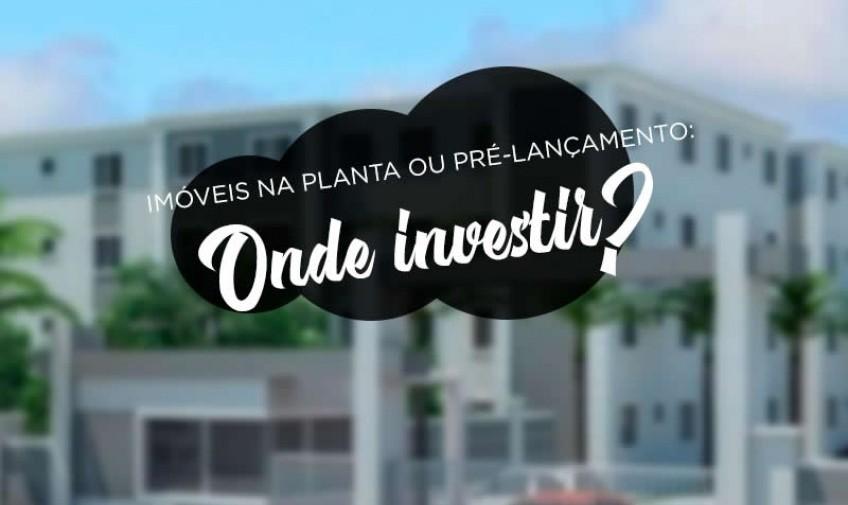 Imóveis na planta ou pré-lançamento: onde investir?